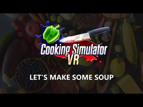 Cooking Simulator VR - Gameplay Preview