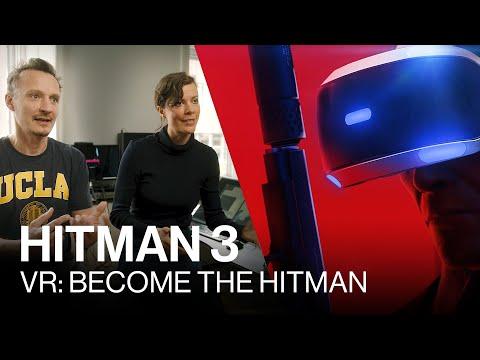HITMAN 3 - VR: Become the Hitman (Developer Insights)