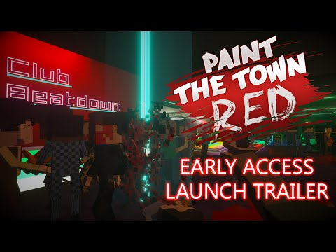 Paint the Town Red - Early Access Launch Trailer