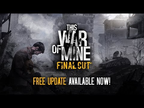 This War of Mine: Final Cut | Free Update Official Trailer