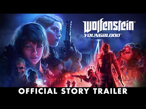 Wolfenstein: Youngblood – Official Story Trailer