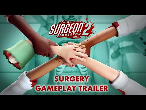 Surgeon Simulator 2: Surgery Gameplay Trailer
