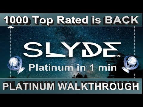 Slyde Platinum Walkthrough - Worlds Fastest Platinum - 1000 Top Rated is back
